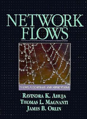 Network Flows By Ahuja, Ravindra K./ Magnanti, T. L./ Orlin, James B.