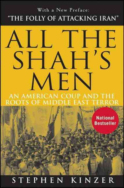 All the Shah's Men By Kinzer, Stephen