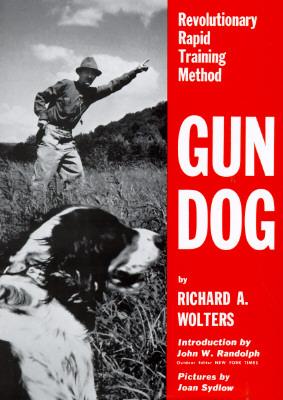 Gun Dog By Wolters, Richard A./ Randolph, John W. (INT)